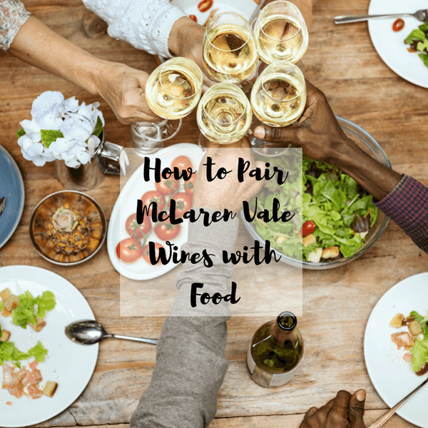 How to Pair McLaren Vale Wines with Food