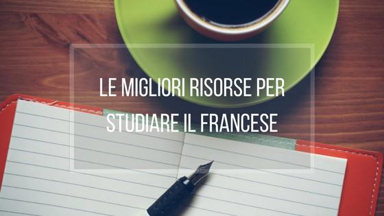 Le migliori risorse per studiare il francese da autodidatta