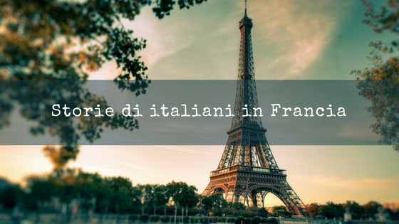 Una nuova rubrica: storie di italiani in Francia