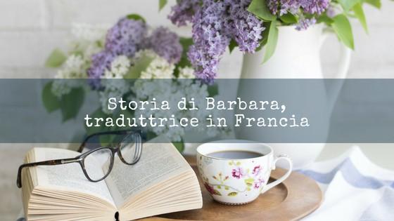 Storia di Barbara, traduttrice in Francia