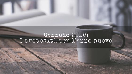 Gennaio 2019: i propositi per l'anno nuovo