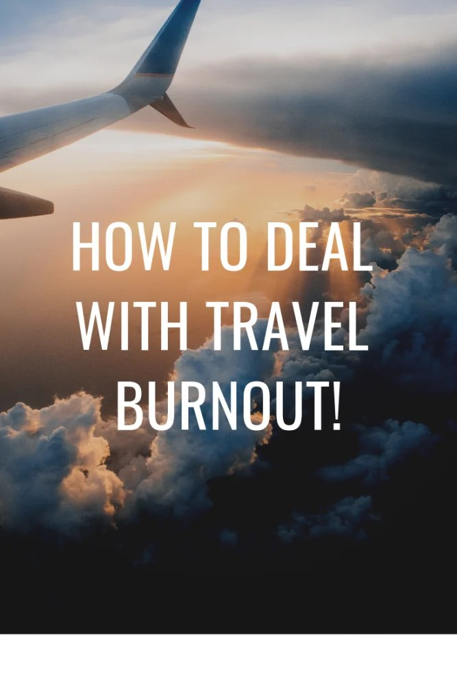 Travel Fatigue - 14 Ways to Deal With Travel Burnout - this post will give you all the best tips and tricks to deal with travel exhaustion and burnout! #travelburnout #travelfatigue