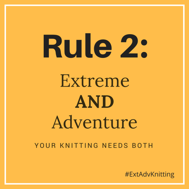 Extreme Adventure Knitting Rule 2