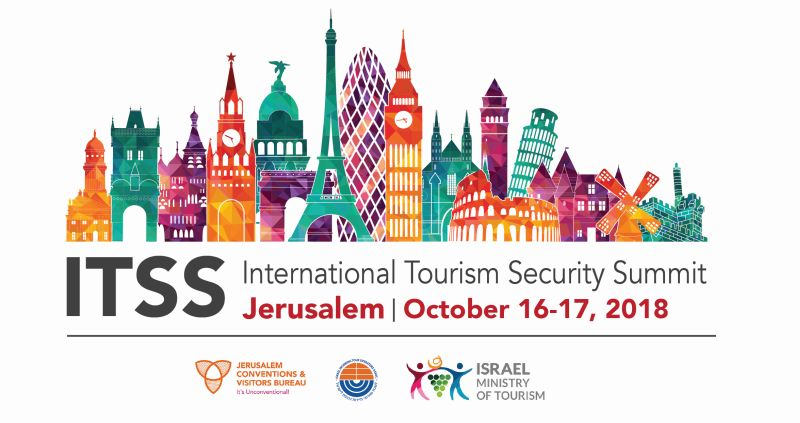 International Tourism Security Summit (ITSS), October 16-17, 2018, Inbal Hotel, Jerusalem, Israel