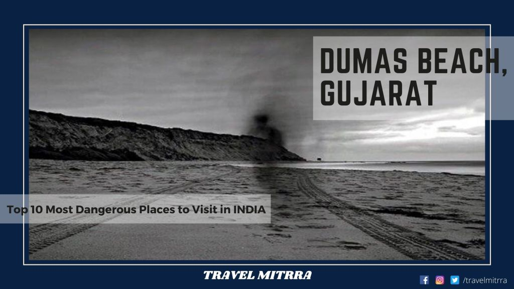 Most dangerous places to visit in India   travel mitrra