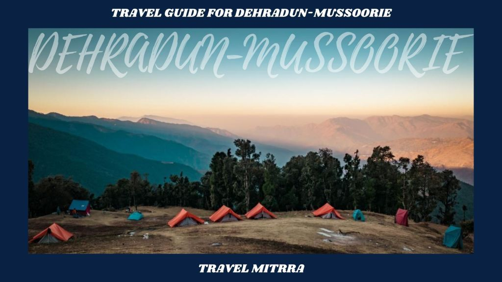 Travel blog for dehradun and mussoorie | dehradoon | masuri | places to visit in musoorie | uttarakhand tourism
