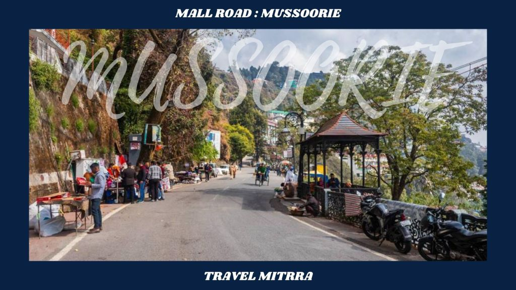Places to visit Mussoorie | Places to visit in Dehradun | Mall Road |  Travel blog by Travel mitrra | Travel mitrra | shopping in mussoorie