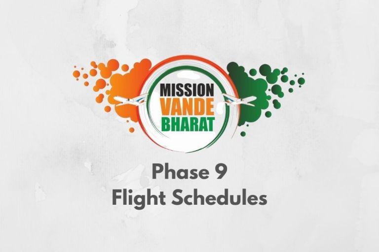 Vande Bharat Mission Phase 9 Flight Schedules