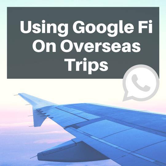 Using Google Fi On Overseas Trips