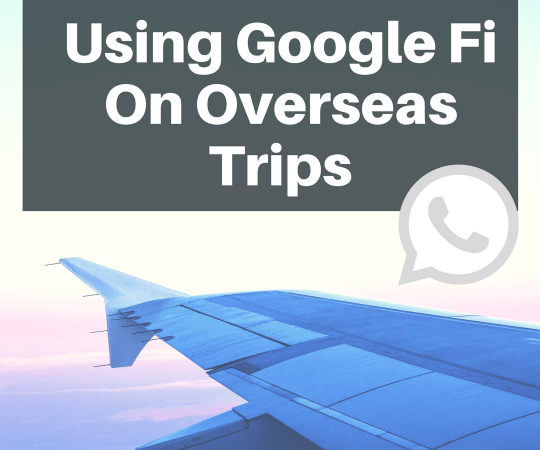Using Google Fi On Overseas Trips