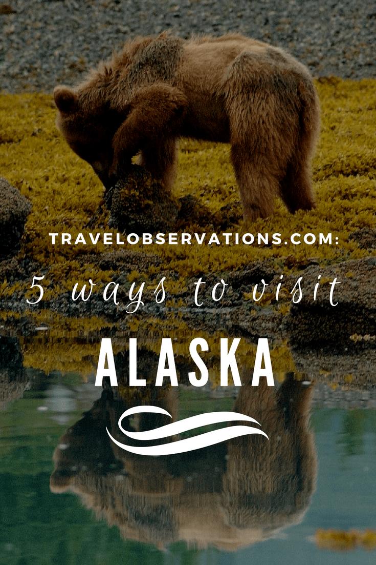 5 ways to visit Alaska