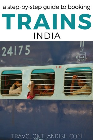 A Complete Guide to Train Travel | India – Travel Outlandish
