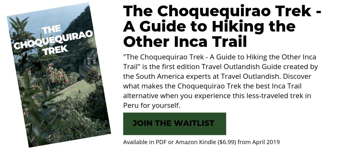 Choquequirao Trek Guidebook