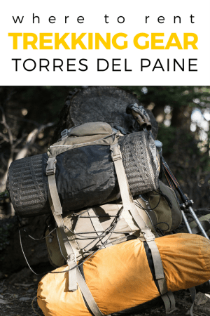 Heading on the W Trek or O Circuit in Torres del Paine? Don't stress about gear. Here's the best places to rent camping gear in Torres del Paine.
