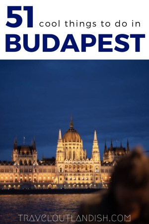 Heading to Hungary? From thermal bath soaks to ruin bars, here are 51 of the most fun and unusual things to do in Budapest.