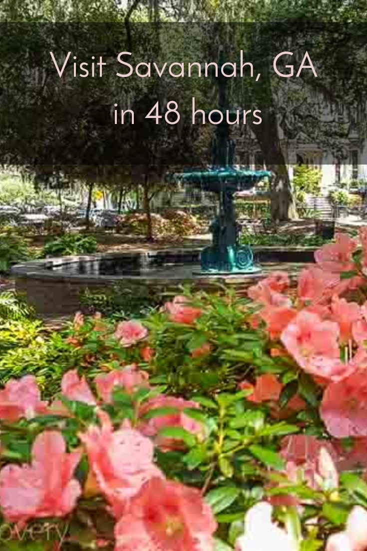 Visit Savannah, GA in 48 hours