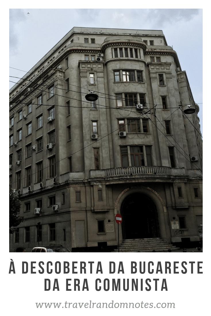 À descoberta da Bucareste comunista