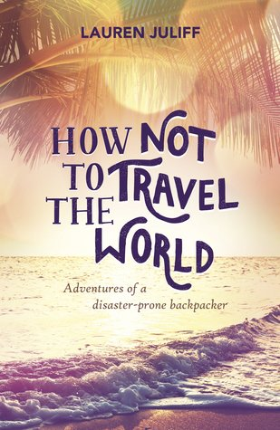 How NOT to travel the World Book cover