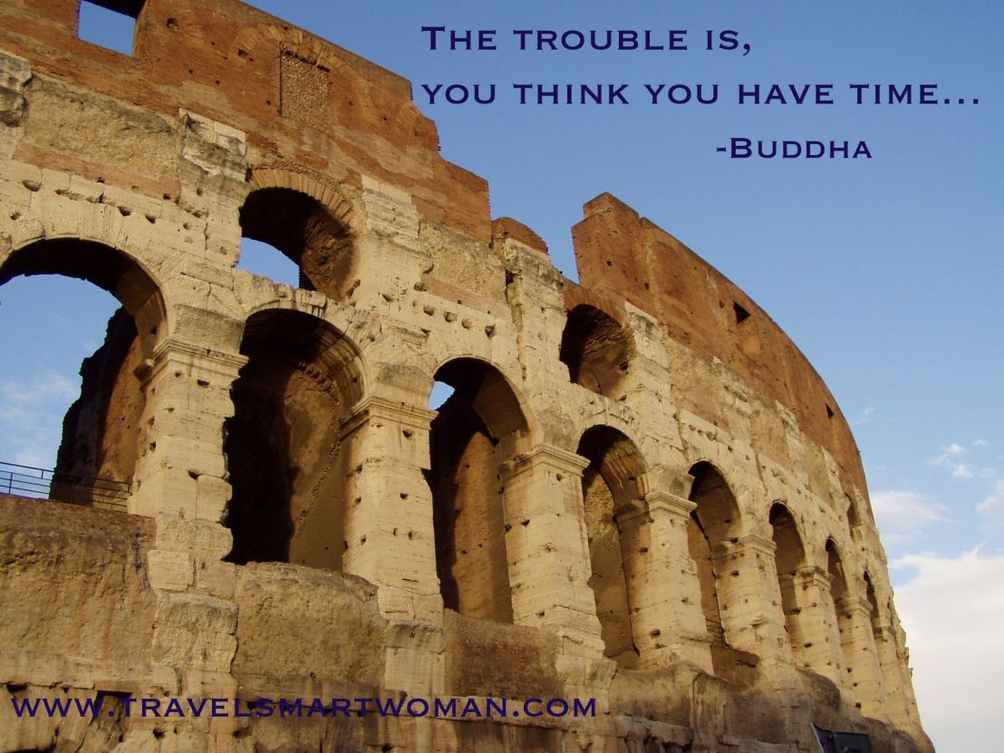 """Buddha Quote: """"You think you have time..."""""""