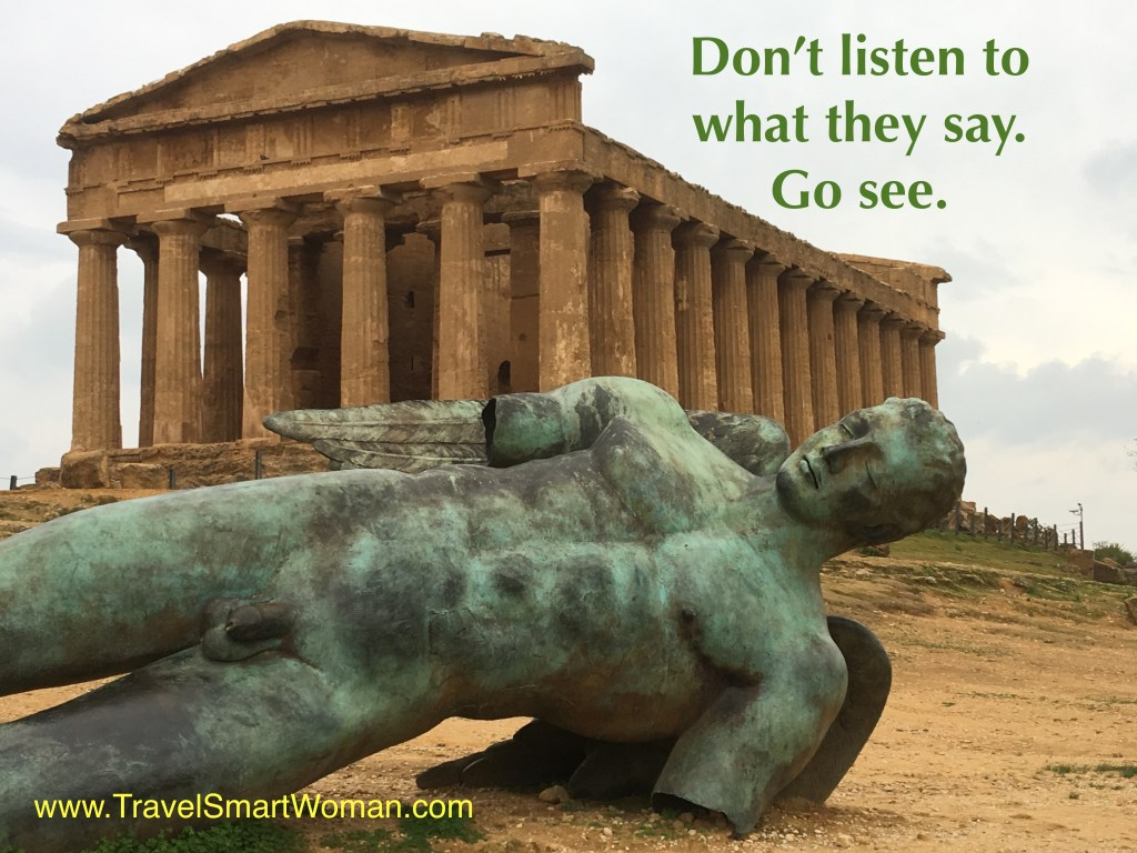 """Travel and Happiness: """"Don't listen to what they say. Go see."""" (Photo by Suzanne Ball. All rights reserved.)"""