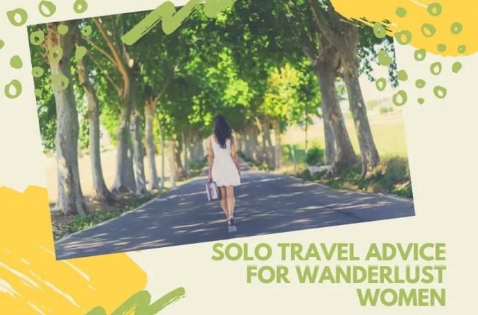 Solo Travel Advice for Wanderlust Women