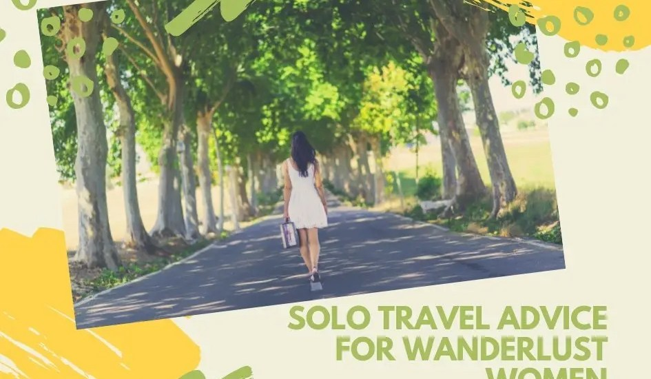 Solo Travel Advice for Wanderlust Women