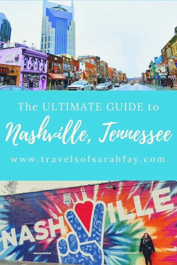 The Ultimate Guide to Nashville Tennessee by Travels of Sarah Fay