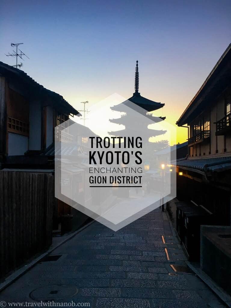 discover-kyotos-enchanting-gion-district-via-www-travelwithnanob-com
