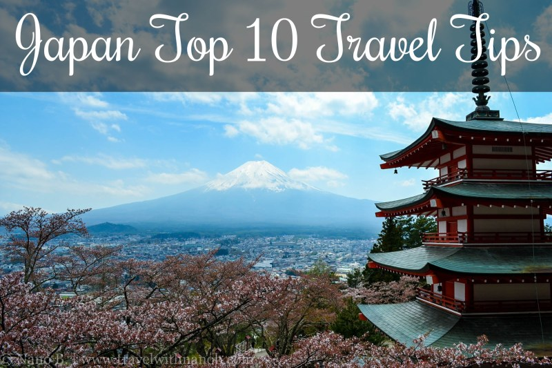 Japan Top 10 Travel Tips on www.travelwithnanob.com_