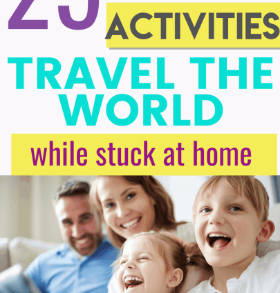 Is your family staying at home? Do you still want to travel the world? Here are 25 activities that will help you virtually travel the world while staying home.