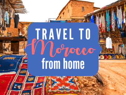 Travel to Morocco from home {Travel the world from home series}
