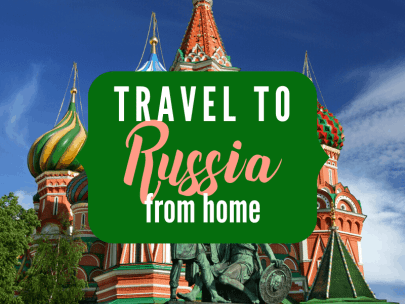 Travel to Russia from home {Travel from home series}