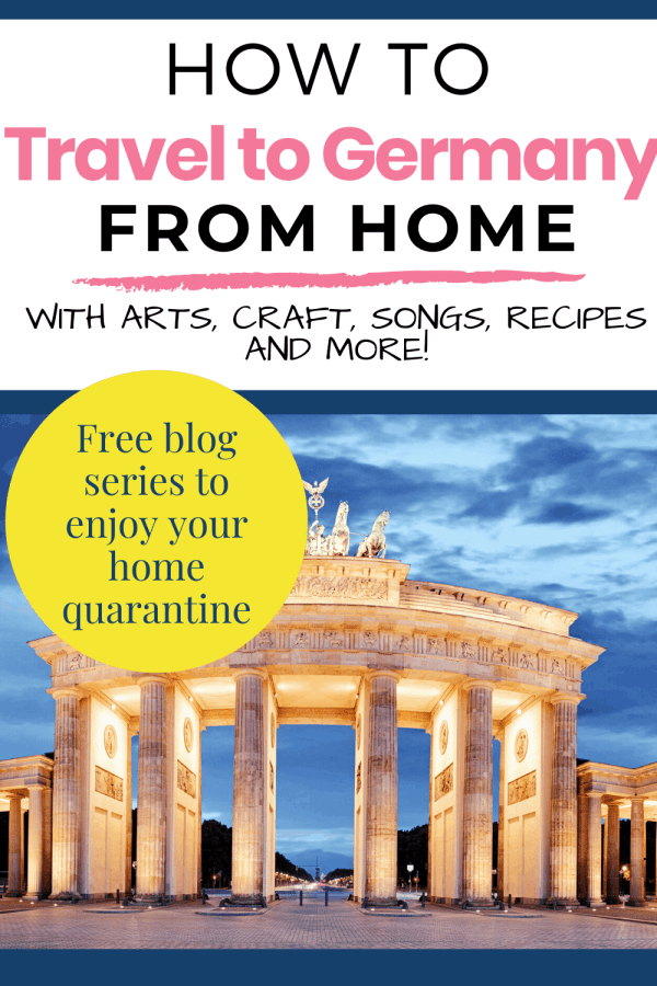 Travel to Germany from the safety of your home! Enjoy learning about German culture, food, music, and more. Step by step crafts, recipes, movies and other fun things for your family to do during home quarantine! #travelfromhome #travelathome