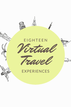 18 Free Virtual Travel Experiences