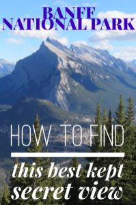 How to find the best view in Banff National Park. Click to learn where to find this little known gem of Banff Canada and plan for your summer or winter trip to Banff Alberta. #Banff #BanffNationalPark