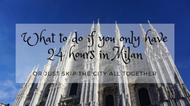 Milan 24 hour itinerary