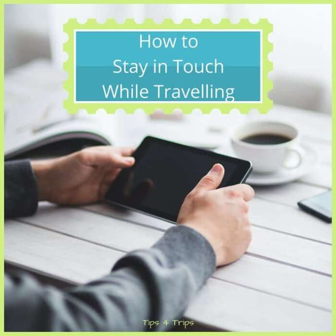 travel tips on how to stay in touch when you travel