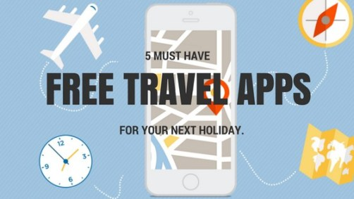 5 Must Have Free Travel Apps For Your Next Holiday