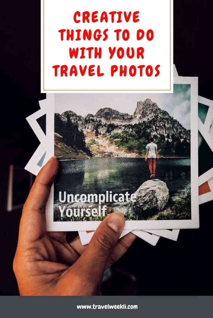 Creative Things to do with your Travel photos