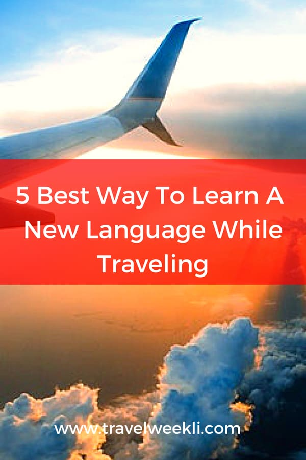 5 Best Way To Learn A New Language While Traveling