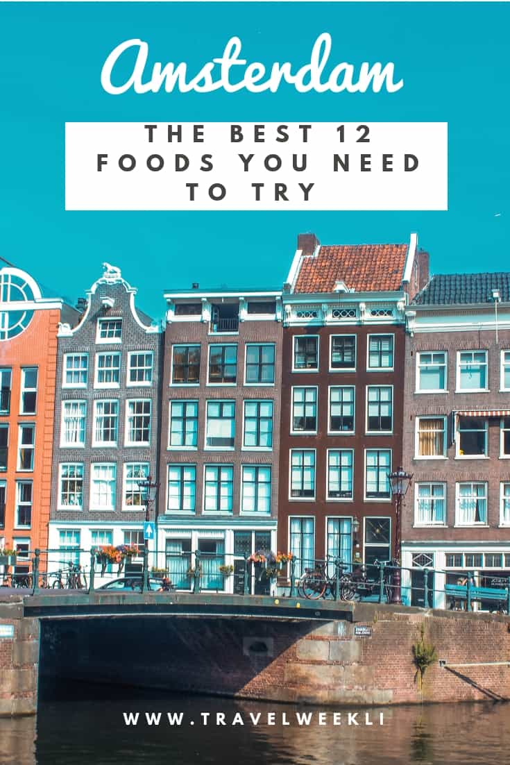 The Best 12 Foods You Need To Try In Amsterdam (from Dutch Menu)