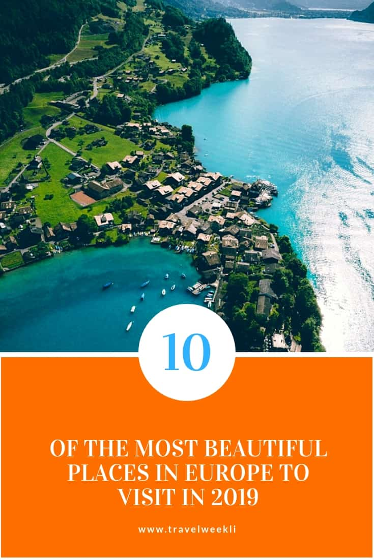10 Of The Most Beautiful Places In Europe To Visit In 2019