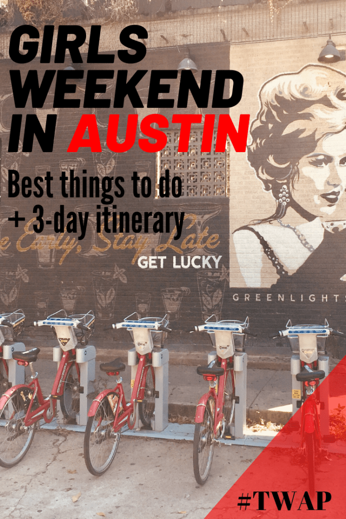 Ready for a girls weekend getaway?  Read about the best things to do on a girls weekend getaway in Austin, TX as well as get our perfect 3-day Austin itinerary!  Grab your girls and have some fun!  #girlsweekendgetawayideas #girlsgetawayaustin #bestthingstodoinaustin #bestgirlstrip #girlsweekend #girlsweekendinaustin #austingirlsweekend