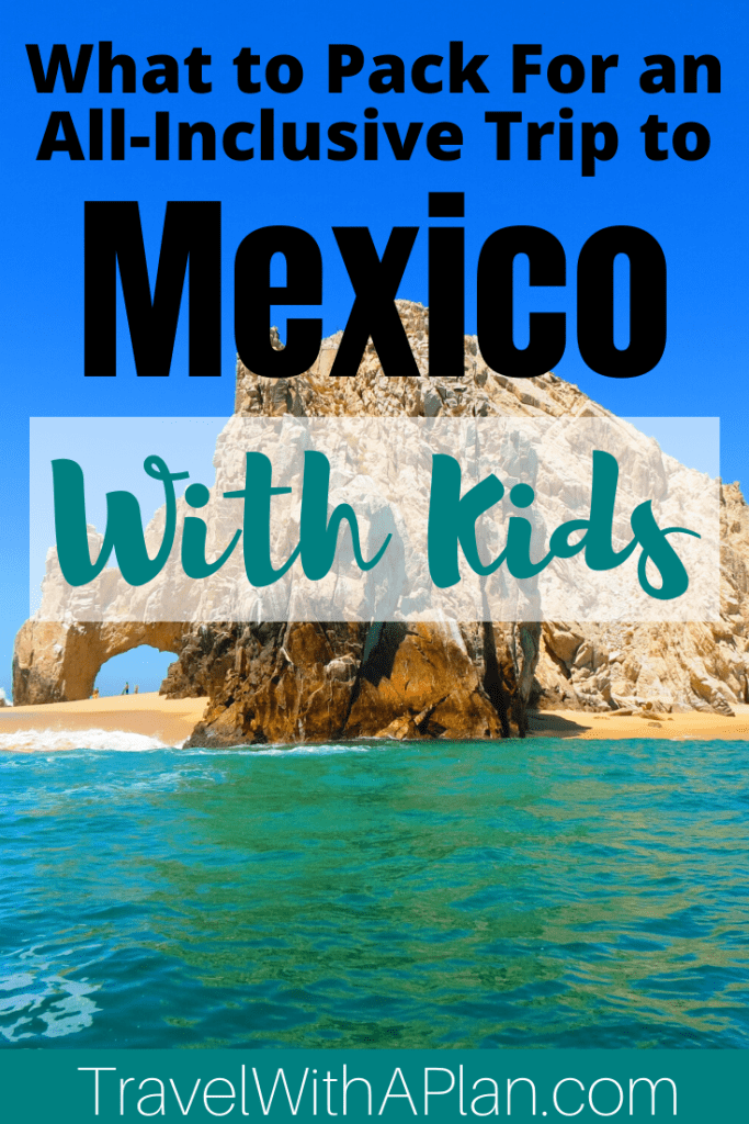 Get our ultimate list the includes absolutely for your Mexico packing list! If you're going on an all-inclusive Mexico vacation with your family, these are some items that you absolutely cannot forget! From Top U.S. family travel blog, Travel With A Plan! #Mexicopackinglist #Mexicoall-inclusivetips #familypackingtips #familytravelessentials #whattopackforMexico #whattobringtoMexico
