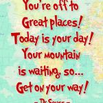 Quotes about Travel From Dr. Seuss – Happy Birthday Dr. Seuss!
