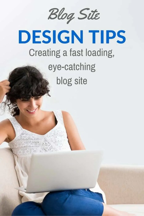 Blog Site Design Tips - How to build a fast, loading, eye0-catching blog on WordPress.org