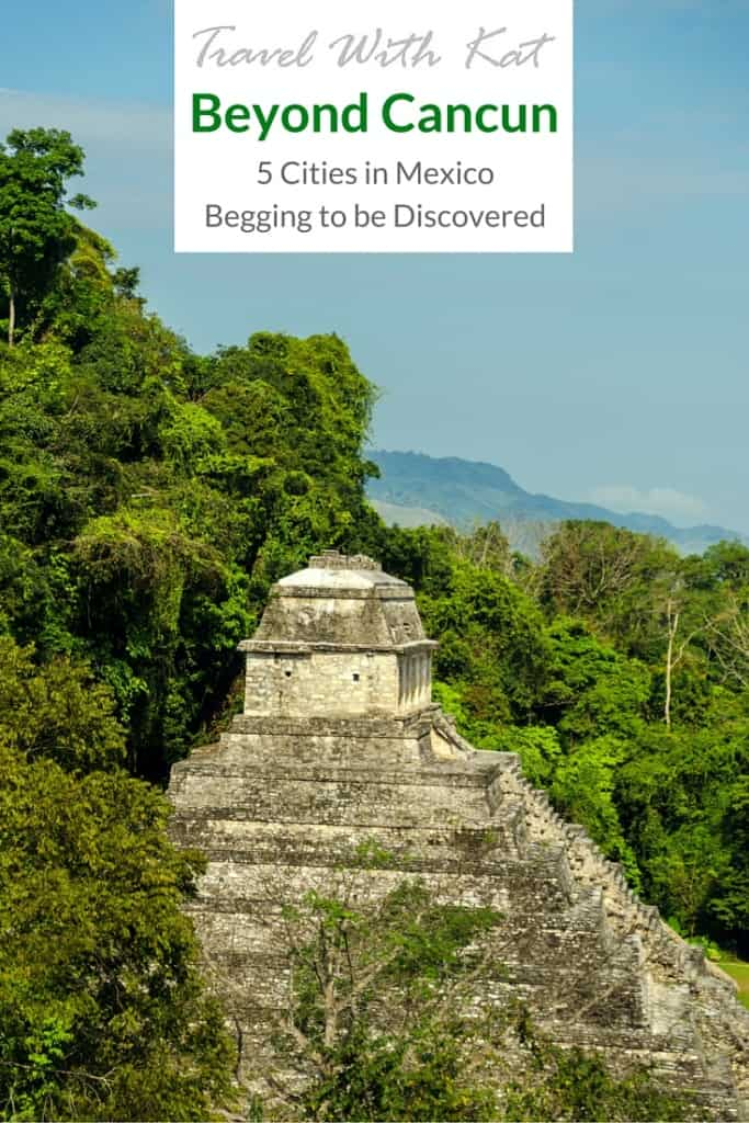 Beyond Cancun: 5 Cities in Mexico Begging to be Discovered