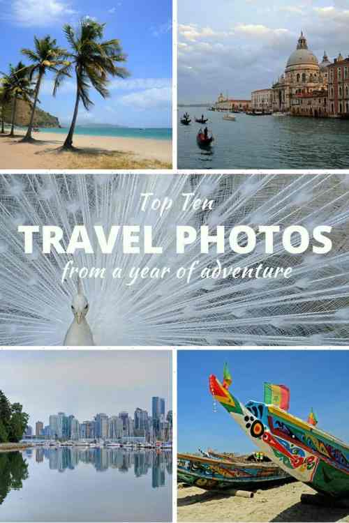 Top 10 travel photos from a year of adventure