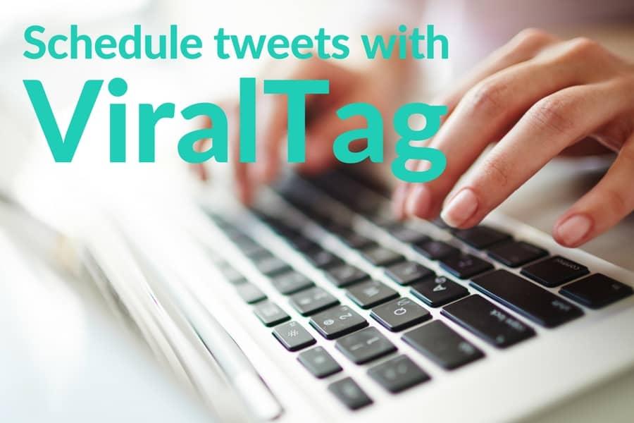 How to schedule tweets with ViralTag