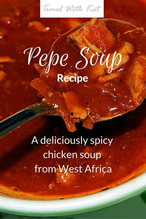 Pepe soup recipe - a spicy chickin soup from West Africa